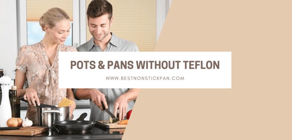 Best Pots and Pans Without Teflon