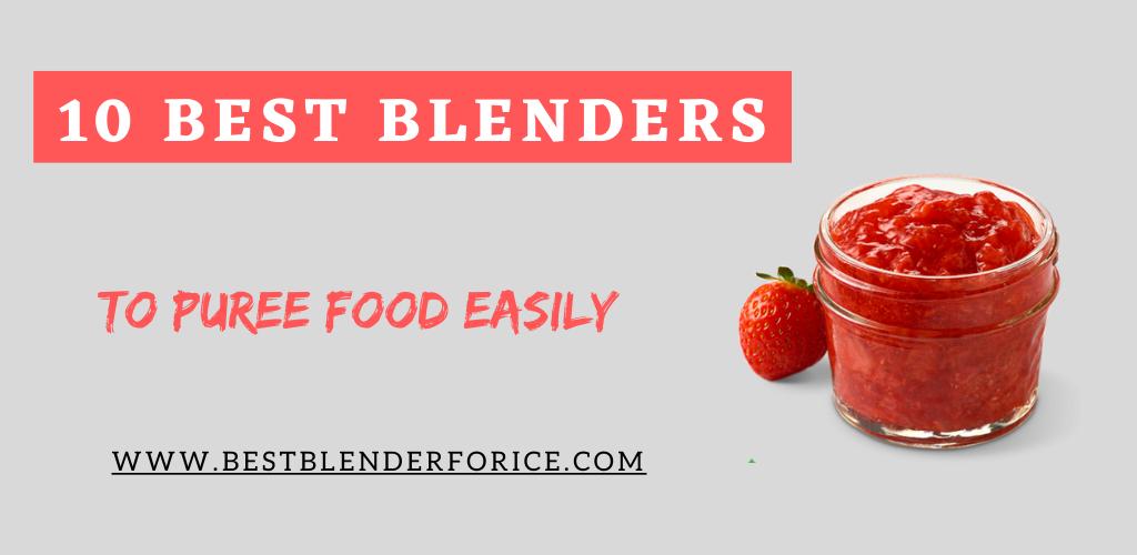 best blender to puree food