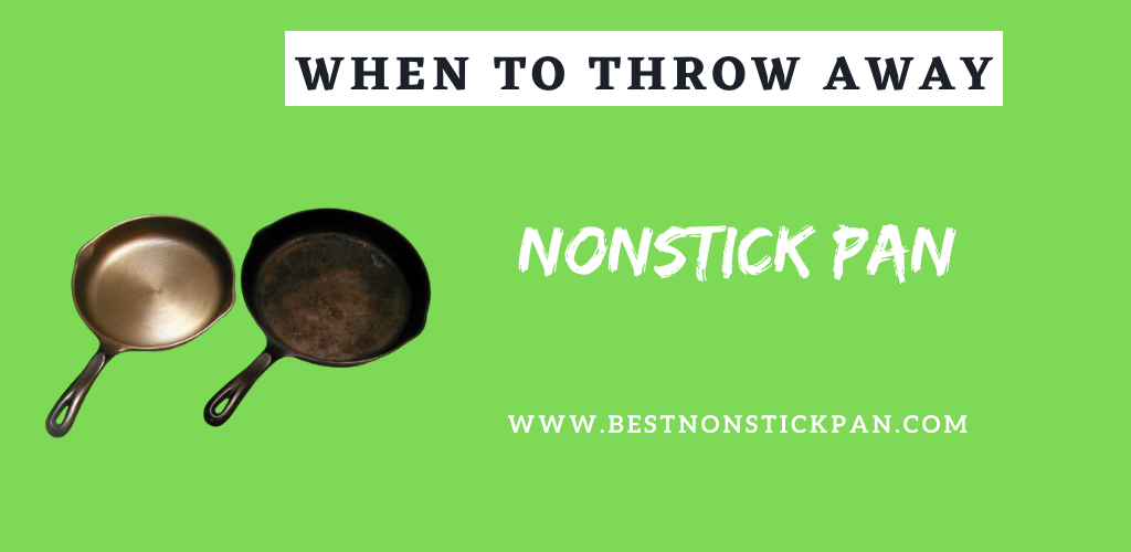 When to Throw Away Non stick Pans