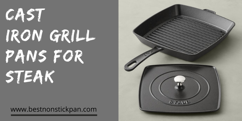 Cast Iron Grill Pans for Steak for 2021