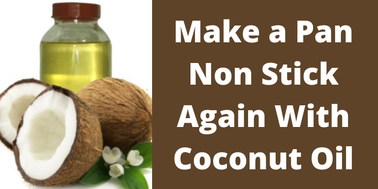 Make a pan non stick again with coconut oil