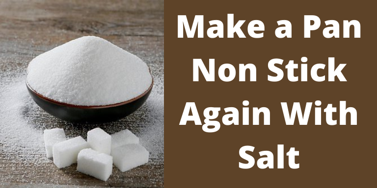 Make a pan non stick again Using Salt