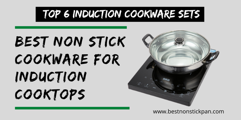Best Non Stick Cookware for Induction Cooktops