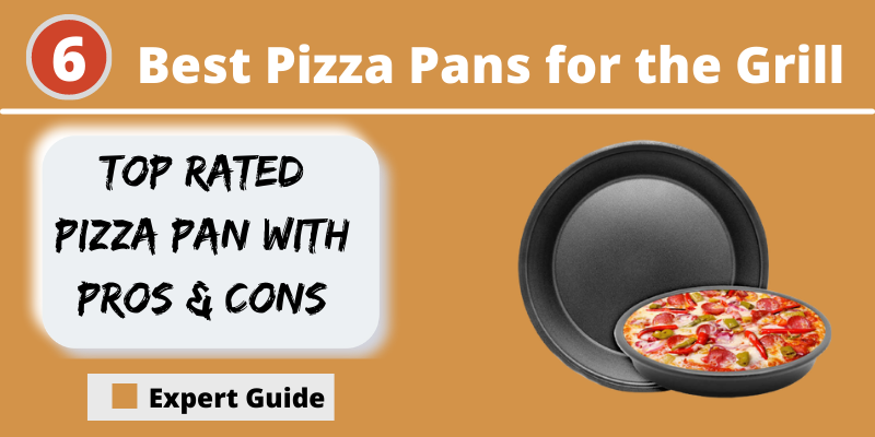 Best Pizza Pans for the Grill