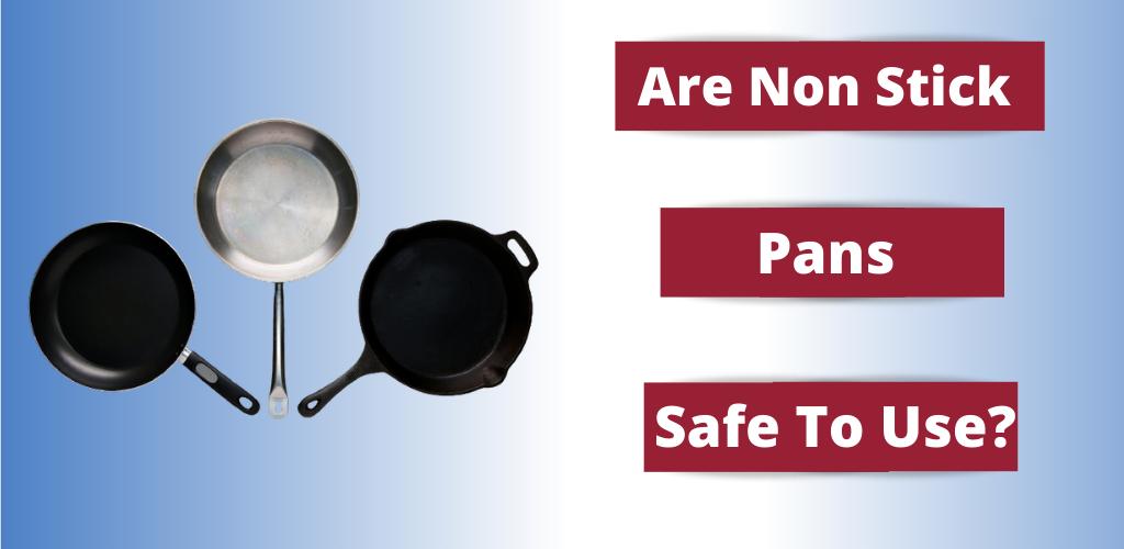 are non stick pan safe