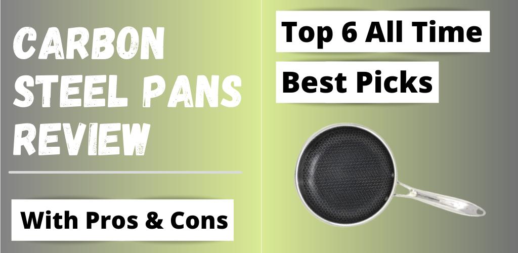 Carbon Steel Pans Review
