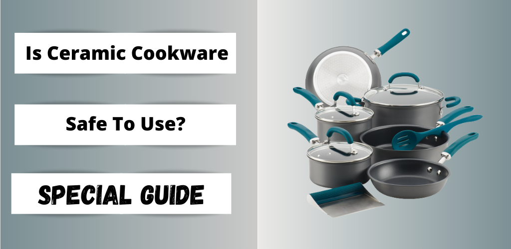 Is ceramic cookware safe