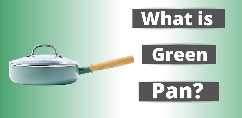 What is Green Pan