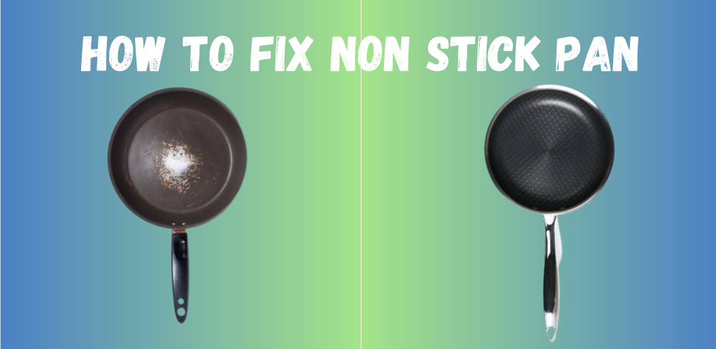 How to Fix non stick pan