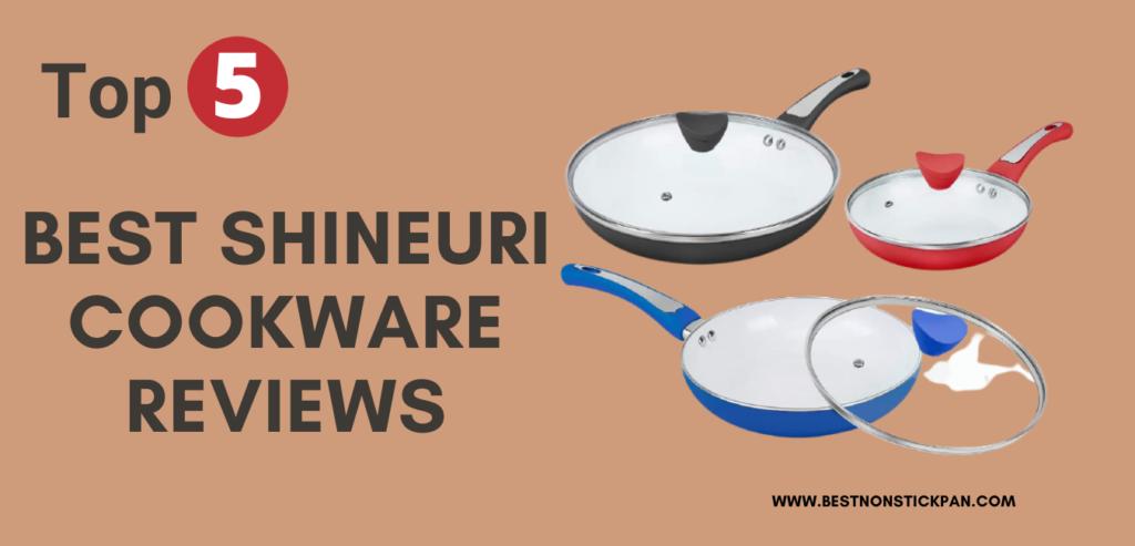 Best Shineuri Cookware Reviews