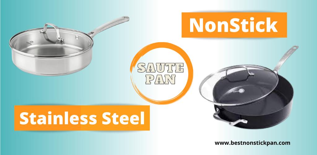 Nonstick Saute Pan Vs Stainless Steel Saute Pan