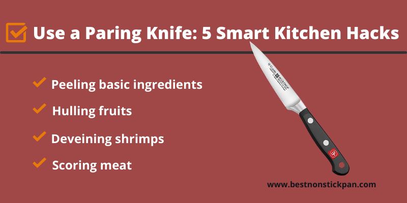 Use a Paring Knife 5 Smart Kitchen Hacks