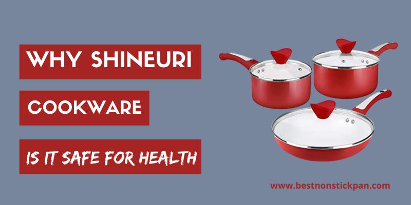 why shineuri Cookware?