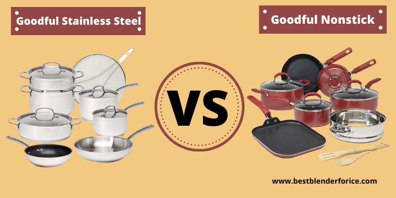 Goodful Stainless Steel Vs Goodful Nonstick Cookware: Which is Best?